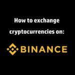 How to buy/exchange cryptocurrencies on Binance